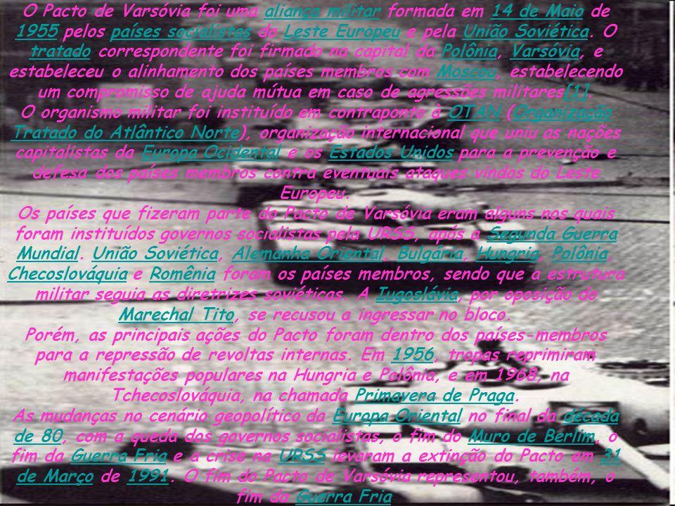 O Pacto de Varsóvia foi uma aliança militar formada em 14 de Maio de 1955 pelos países socialistas do Leste Europeu e pela União Soviética. O tratado correspondente foi firmado na capital da Polônia, Varsóvia, e estabeleceu o alinhamento dos países membros com Moscou, estabelecendo um compromisso de ajuda mútua em caso de agressões militares[1].